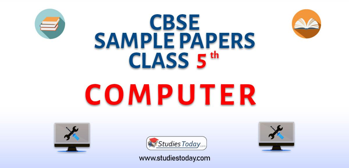 CBSE Sample Paper for Class 5 Computers