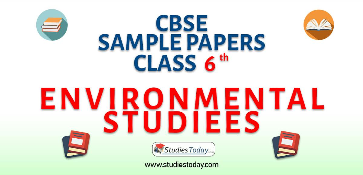 CBSE Sample Paper for Class 6 Environmental Studies