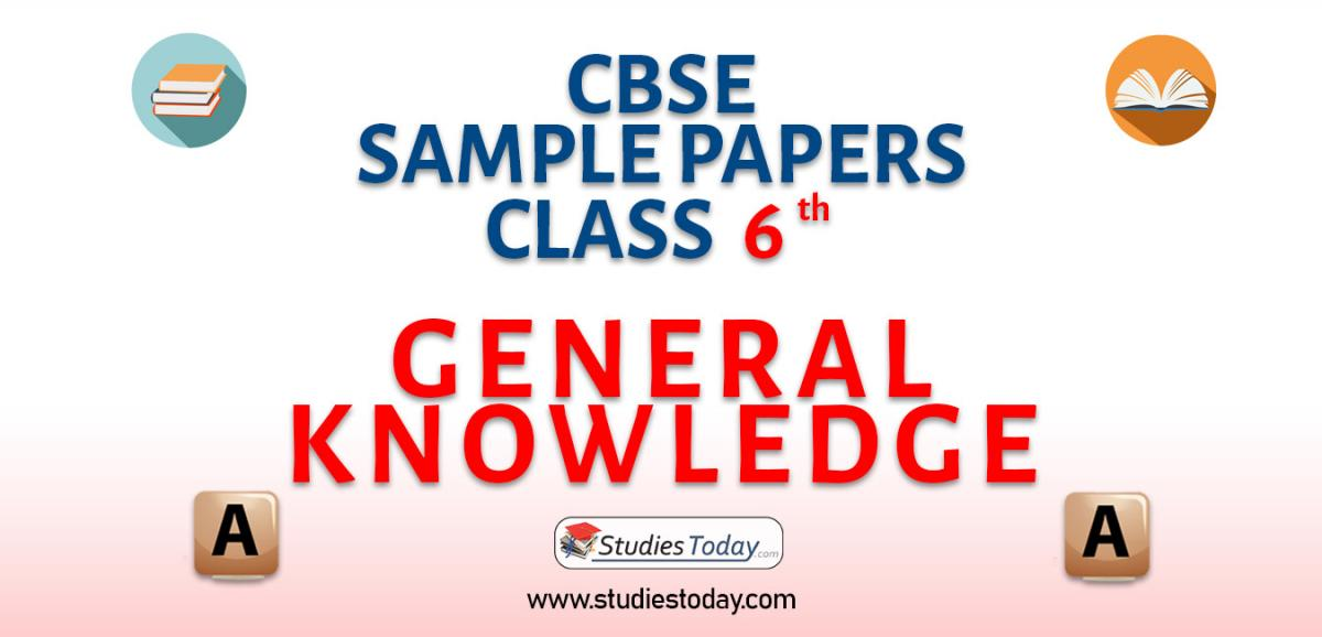 CBSE Sample Paper for Class 6 General Knowledge