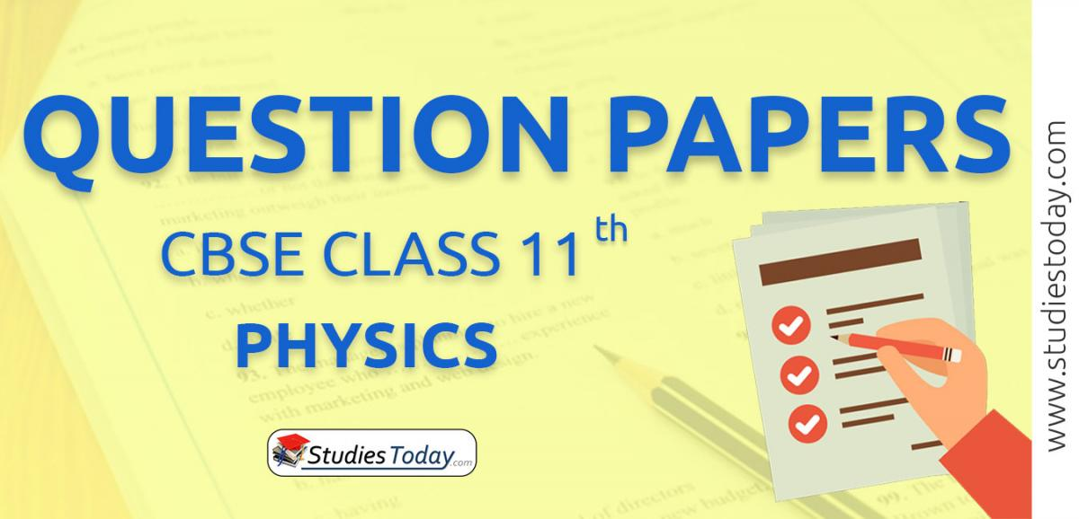 CBSE Class 11 Physics Question Papers