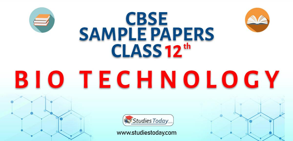 CBSE Class 12 Bio Technology Sample Papers