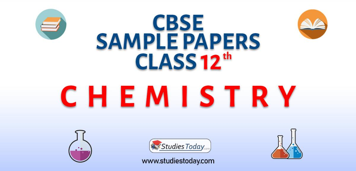 CBSE Class 12 Chemistry Sample Papers