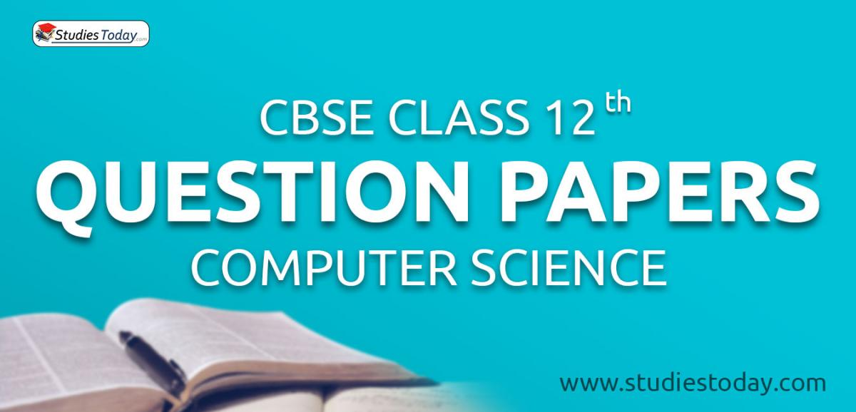 CBSE Class 12 Computer Science Question Papers