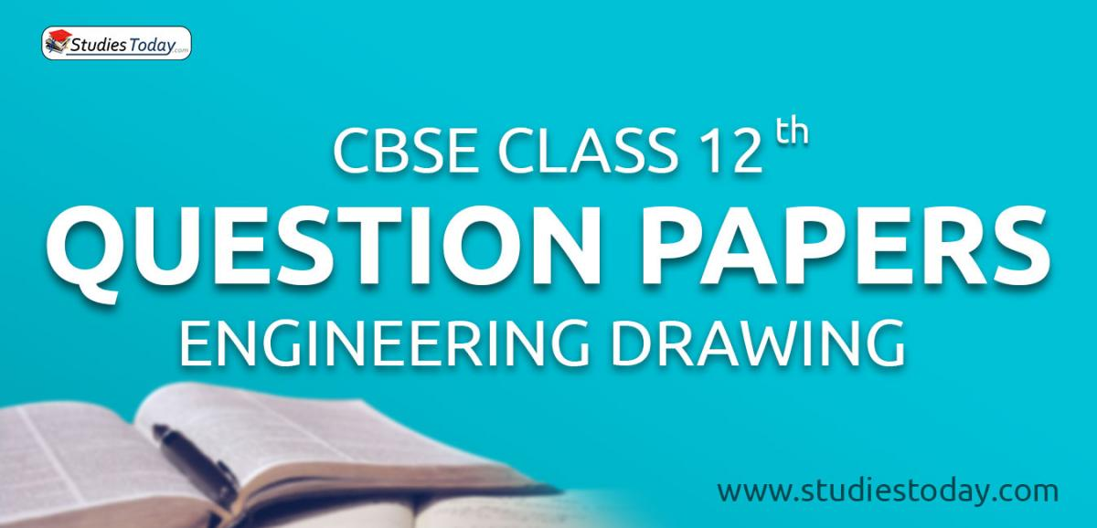 CBSE Class 12 Engineering Drawing Question Papers