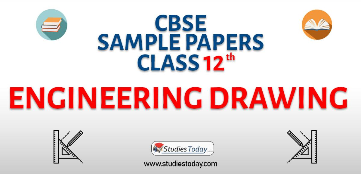 CBSE Class 12 Engineering Drawing Sample Papers