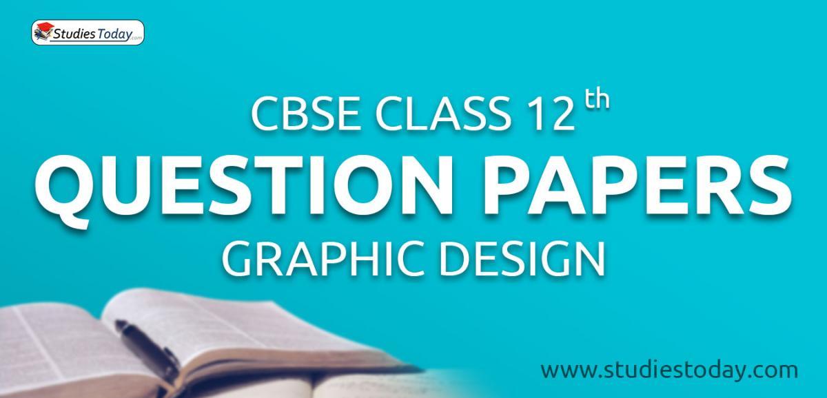 CBSE Class 12 Graphics Design Question Papers