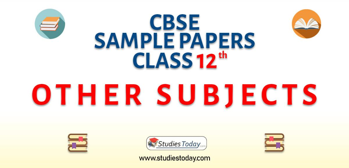 CBSE Class 12 Other Subjects Sample Papers