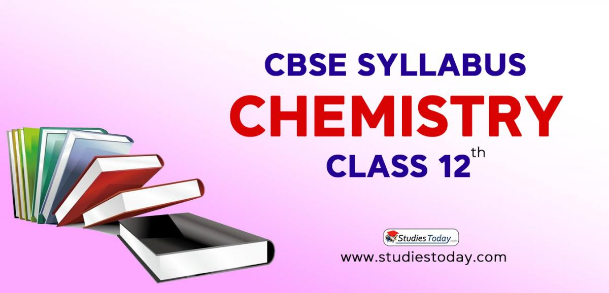 CBSE Class 12 Syllabus for Chemistry 2020 2021