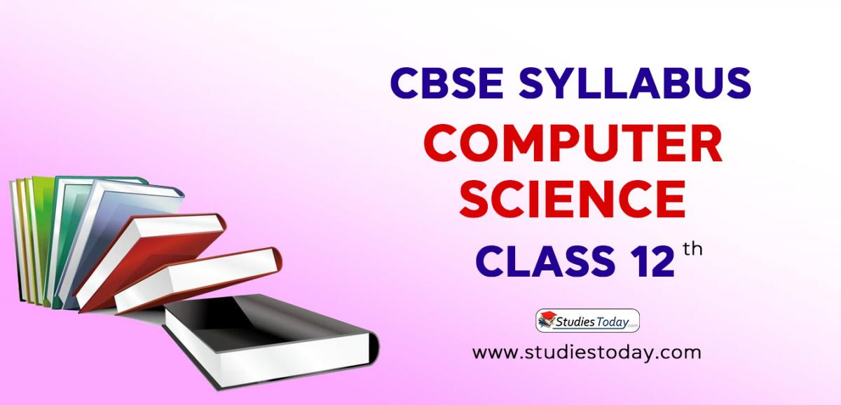 CBSE Class 12 Syllabus for Computer Science 2020 2021