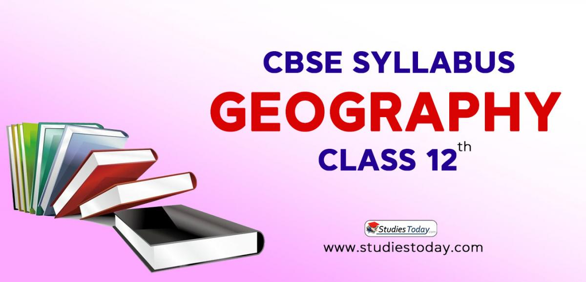 CBSE Class 12 Syllabus for Geography 2020 2021