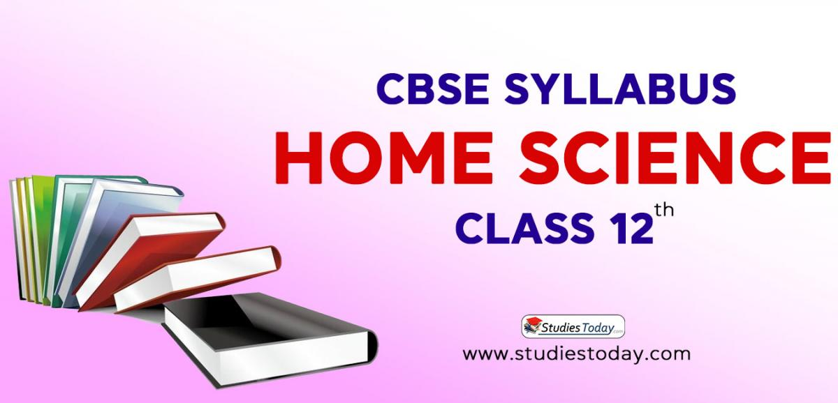 CBSE Class 12 Syllabus for Home Science 2020 2021
