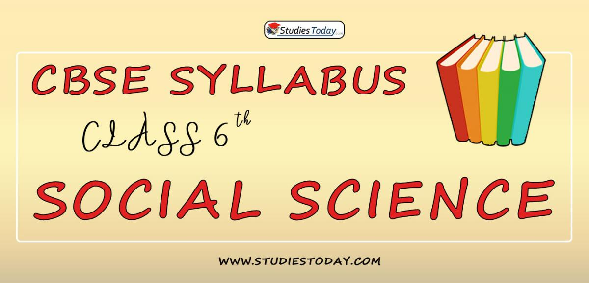 CBSE Class 6 Syllabus for Social Science 2020 2021