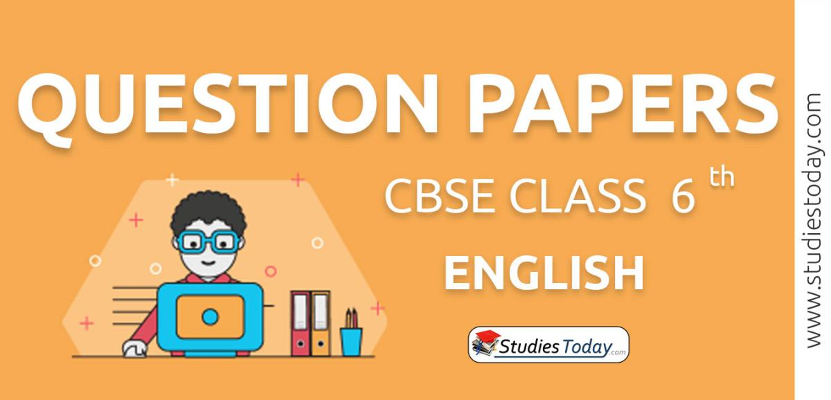 CBSE Class 6 English Question Papers