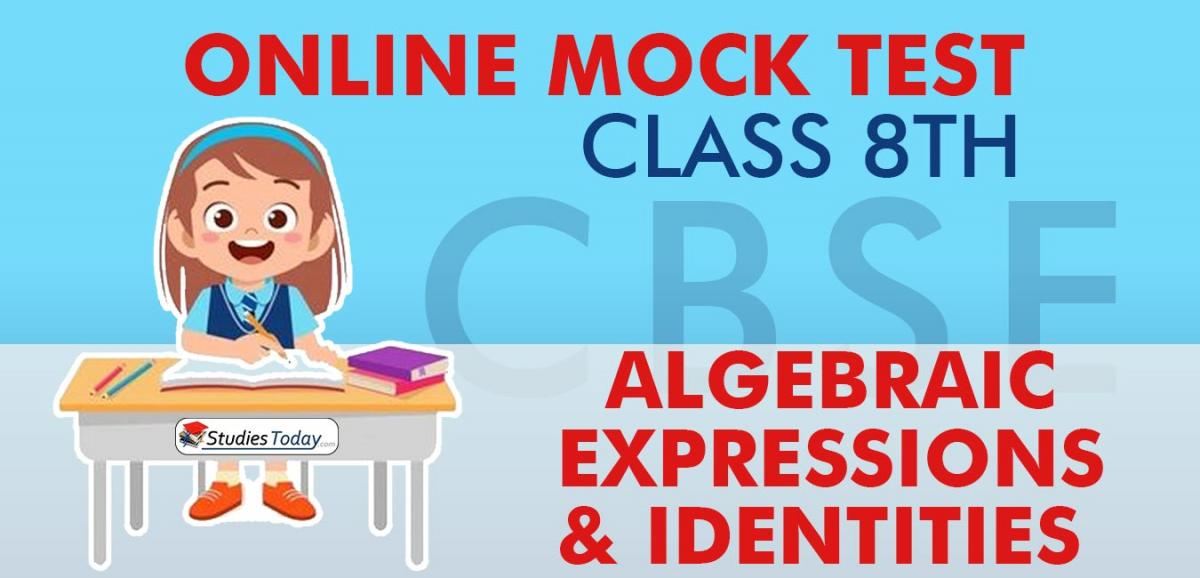 CBSE Class 8 Algebraic Expressions and Identities Online Mock Test