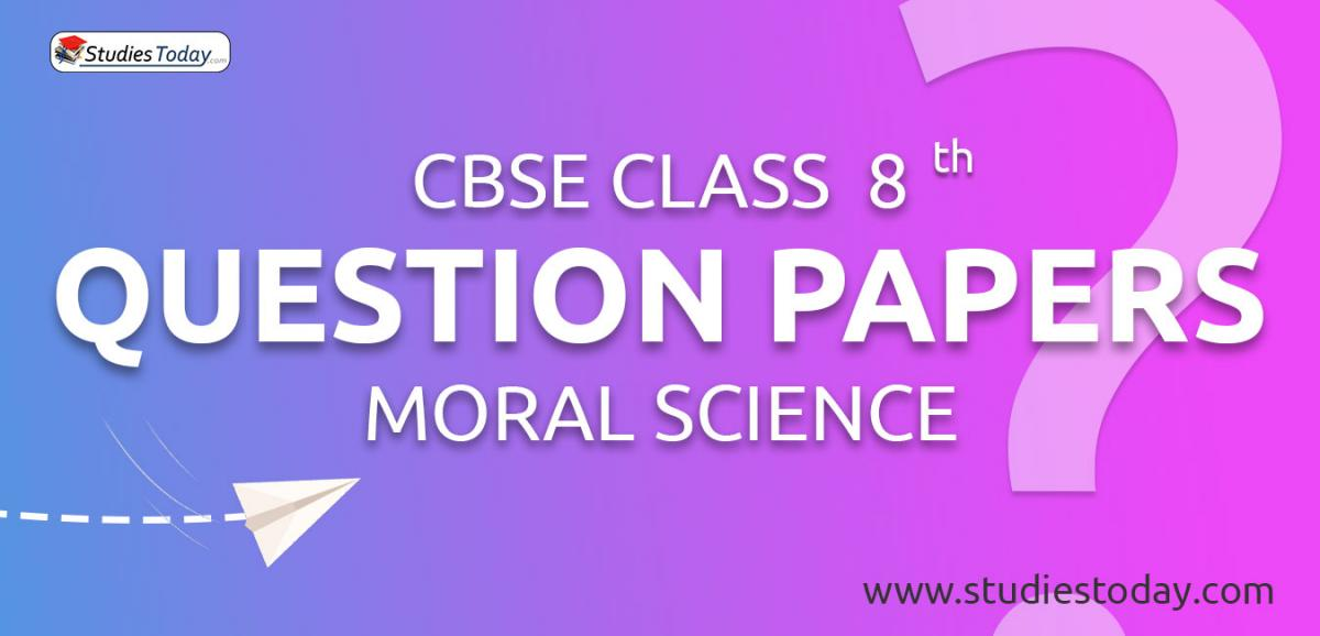 CBSE Class 8 Moral Science Question Papers