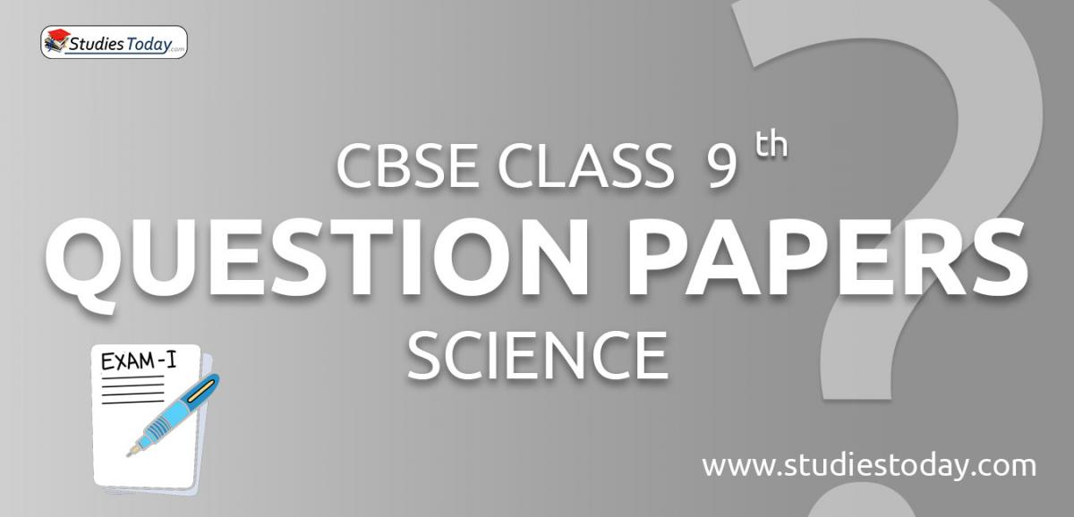 CBSE Class 9 Science Question Papers