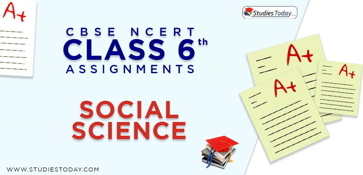 CBSE NCERT Assignments for Class 6 Social Science