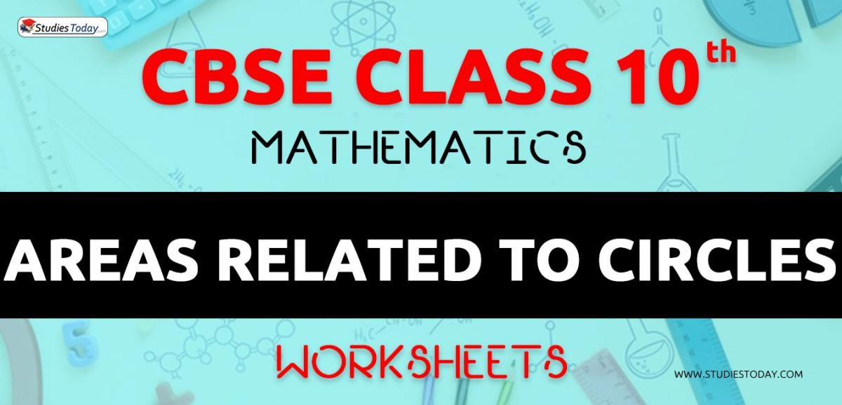 CBSE NCERT Class 10 Areas related to Circles Worksheets