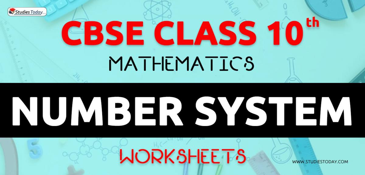 CBSE NCERT Class 10 Number System Worksheets