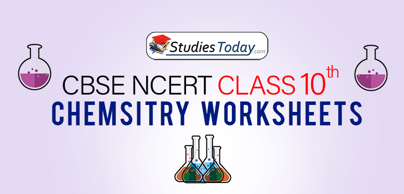 CBSE NCERT Class 10 Chemistry Worksheets