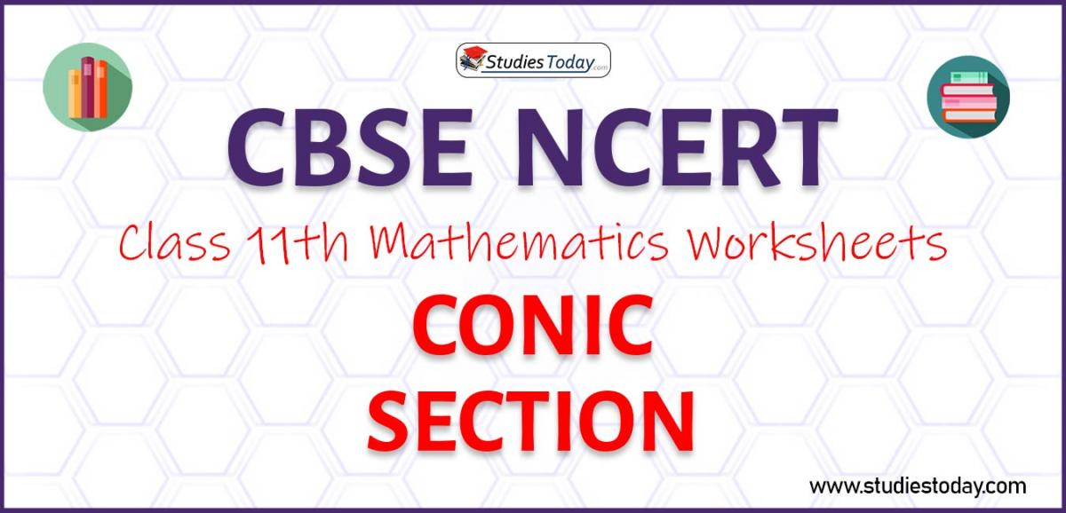 CBSE NCERT Class 11 Conic Section Worksheets