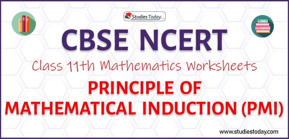 CBSE NCERT Class 11 Principle of Mathematical Induction (PMI) Worksheets
