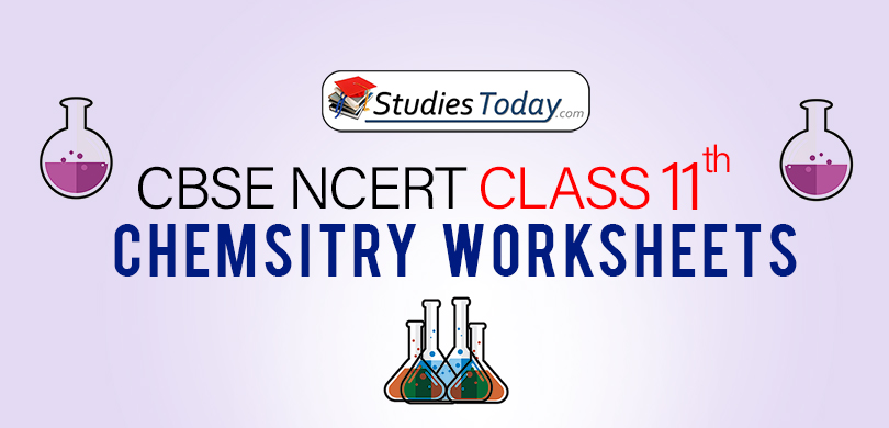 CBSE NCERT Class 11 Chemistry Worksheets