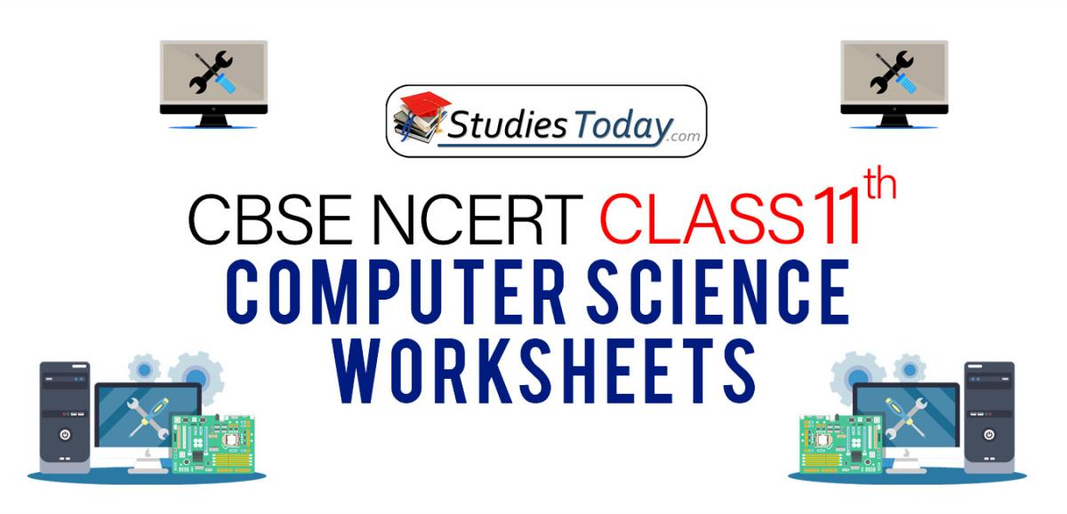 CBSE NCERT Class 11 Computer Science Worksheets