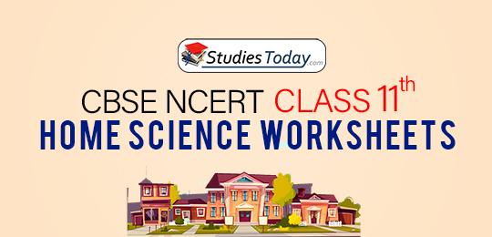 CBSE NCERT Class 11 Home Science Worksheets