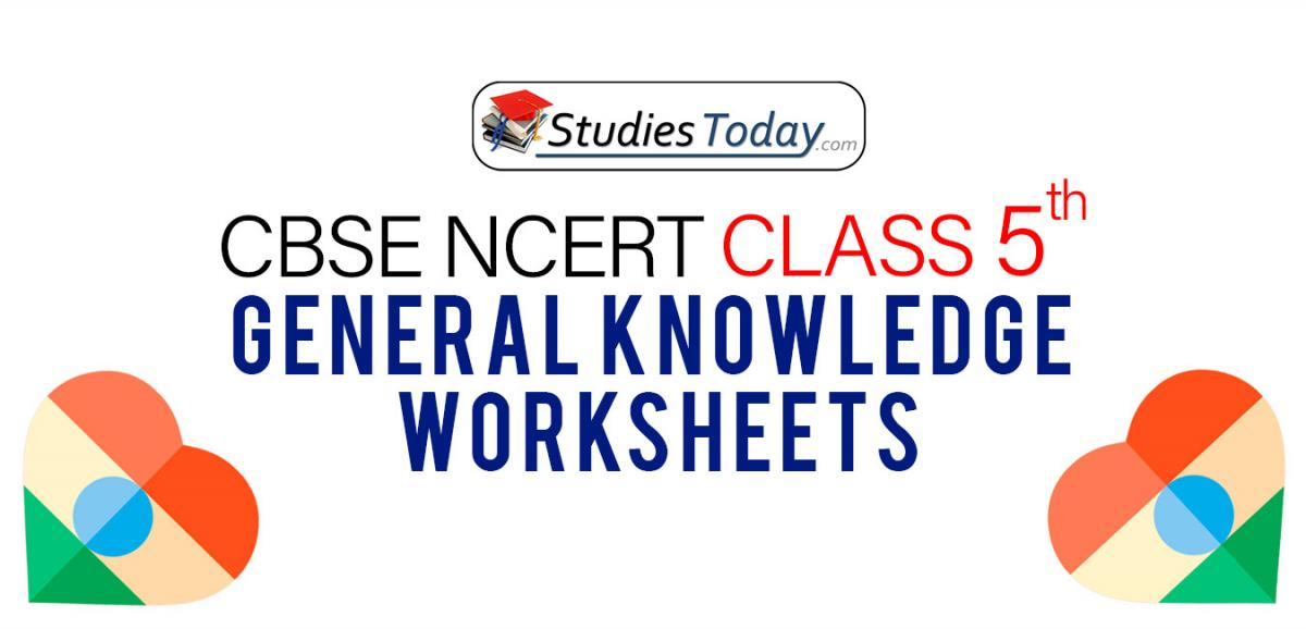 CBSE NCERT Class 5 General Knowledge Worksheets