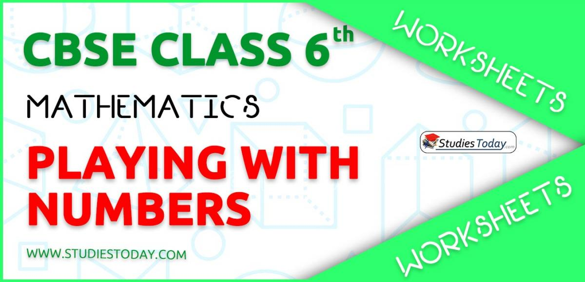 CBSE NCERT Class 6 Playing with Numbers Worksheets