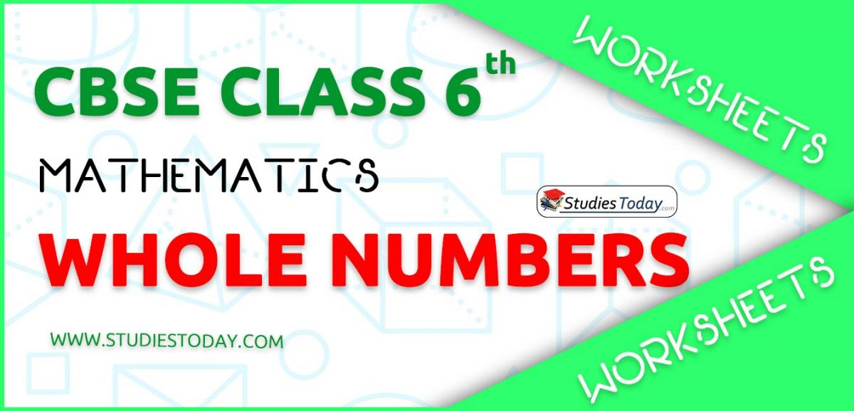 CBSE NCERT Class 6 Whole Numbers Worksheets
