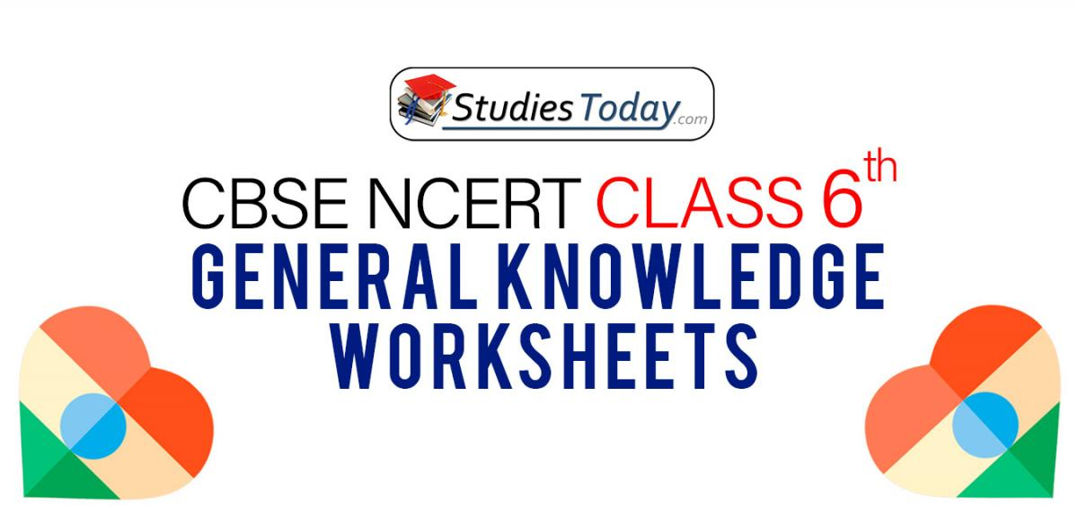 CBSE NCERT Class 6 General Knowledge Worksheets