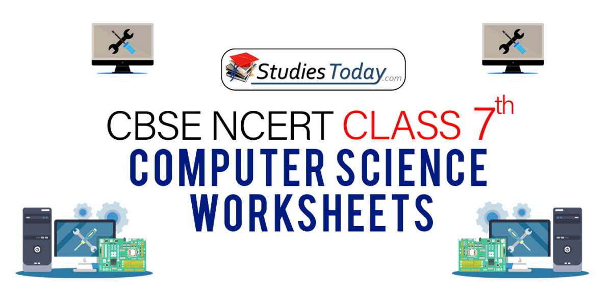 CBSE NCERT Class 7 Computer Science Worksheets