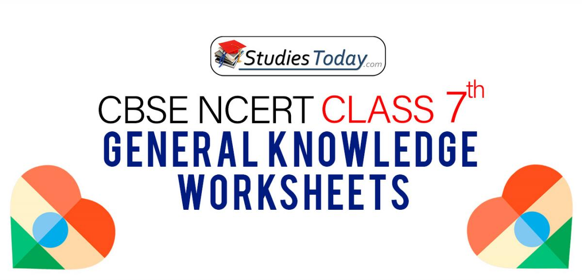 CBSE NCERT Class 7 General Knowledge Worksheets