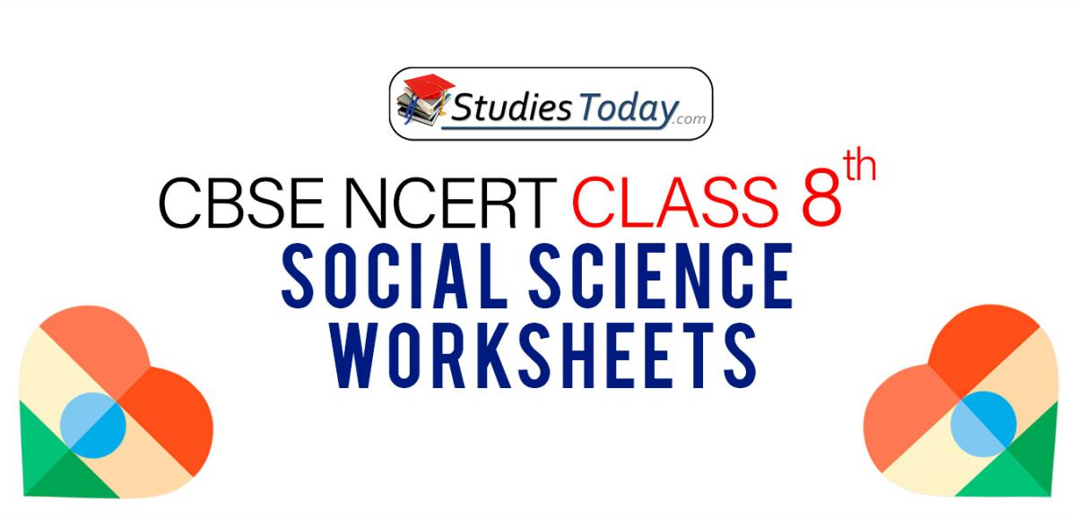 CBSE NCERT Class 8 Social Science Worksheets