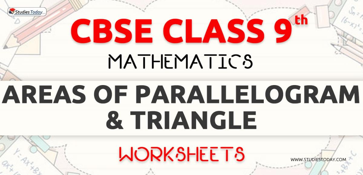 CBSE NCERT Class 9 Areas of Parallelogram and Triangle Worksheets