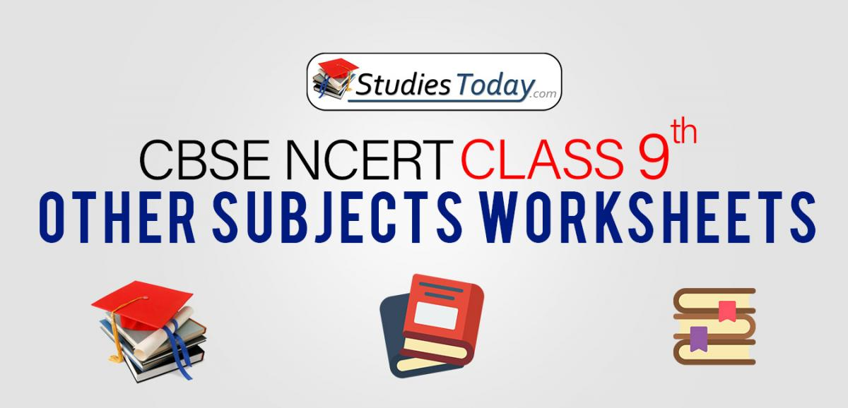 CBSE NCERT Class 9 Other Subjects Worksheets