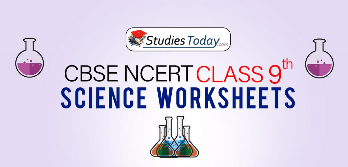 CBSE NCERT Class 9 Science Worksheets