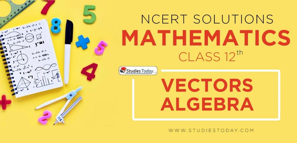 NCERT Solution Class 12 Vectors Algebra Mathematics