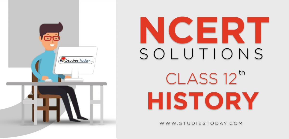 NCERT Solutions for Class 12 History