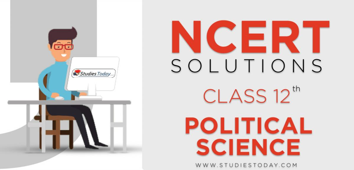 NCERT Solutions for Class 12 Political Science