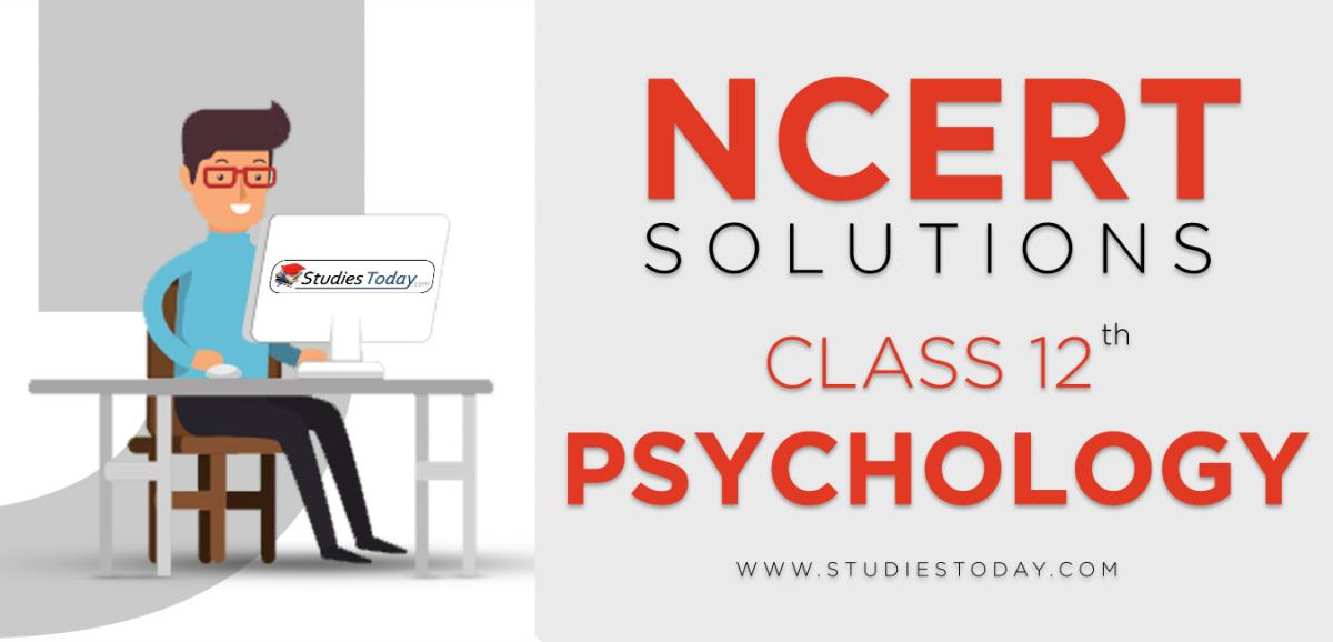 NCERT Solutions for Class 12 Psychology