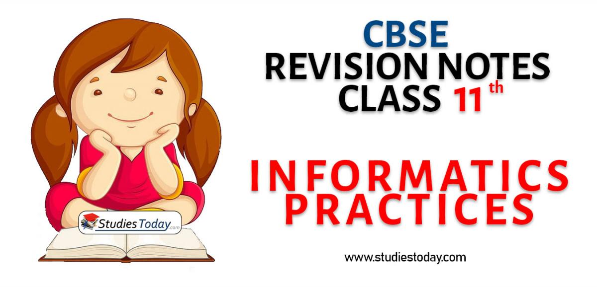 Revision Notes for CBSE Class 11 Informatics Practices