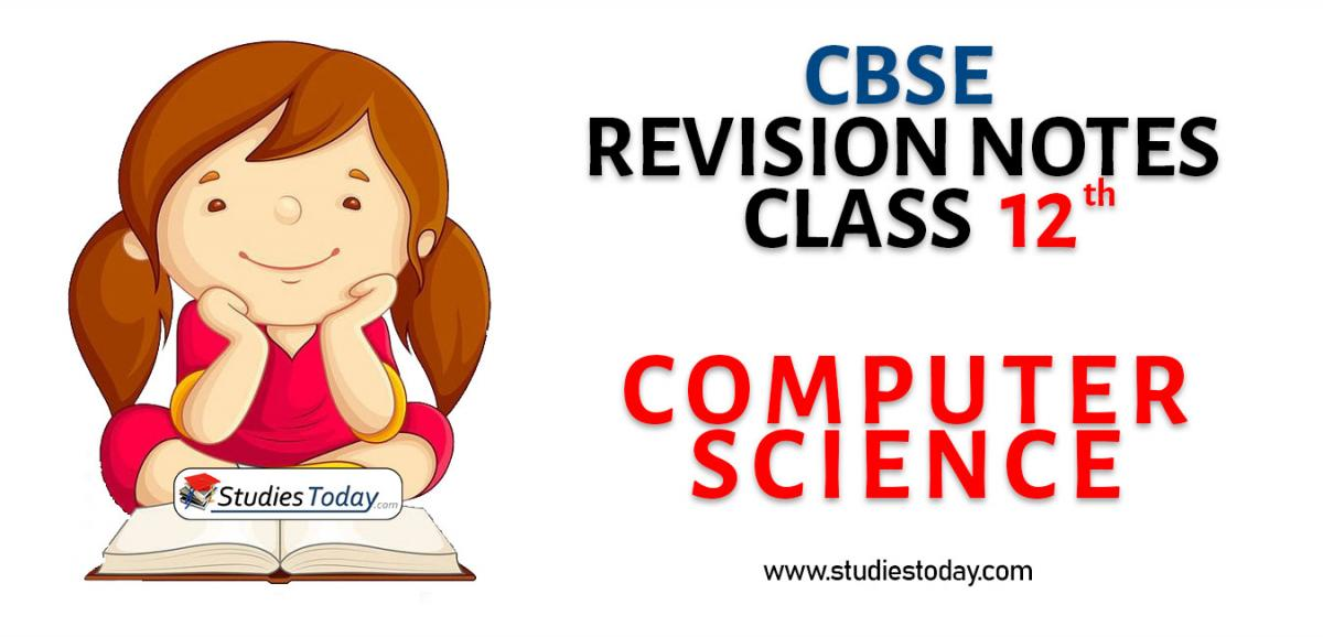 Revision Notes for CBSE Class 12 Computer Science
