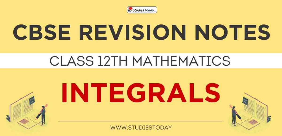Revision Notes for CBSE Class 12 Integrals