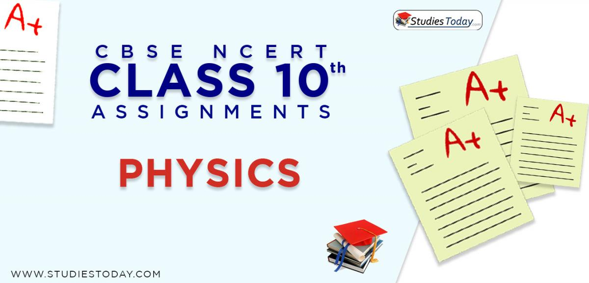 CBSE NCERT Assignments for Class 10 Physics