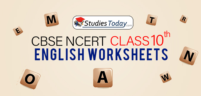 CBSE NCERT Class 10 English Worksheets