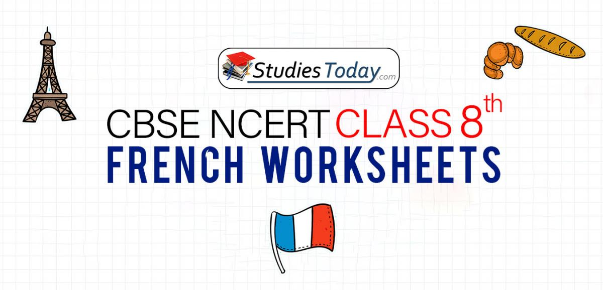 CBSE NCERT Class 8 French Worksheets