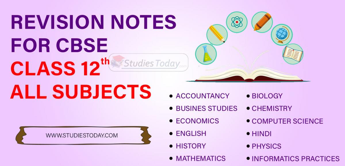 Revision Notes for CBSE Class 12 all subjects